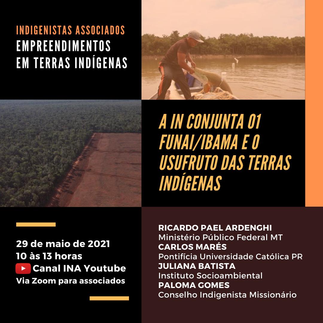 INA debate o usufruto exclusivo das Terras Indígenas e as ameaças da IN Conjunta nº 01 Funai/Ibama